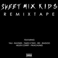 REMIXTAPE — Sweet Mix Kids
