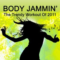 Body Jammin' - The Trendy Workout of 2011 — сборник