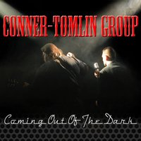 Coming out of the Dark — Conner-Tomlin Group