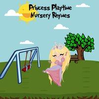 Princess Playtime Nursery Rhymes — Music for Children, Kids Hits Project, Toddler Time