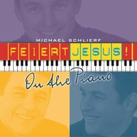 On the Piano — Gerhard Schnitter, Michael Schlierf, Feiert Jesus!