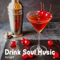 Drink Soul Music — DJ Light