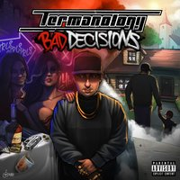 Bad Decisions — Termanology