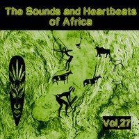 The Sounds and Heartbeat of Africa,Vol.27 — сборник