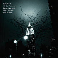 All Our Reasons — Billy Hart, Ben Street, Mark Turner, Ethan Iverson