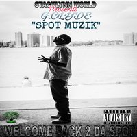 Spot Muzik (Welcome Back 2 da Spot) — G.Clyde