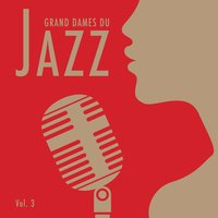 Grandes Dames Du Jazz, Vol. 3 — сборник