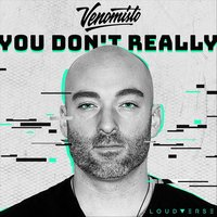 You Don't Really — Venomisto
