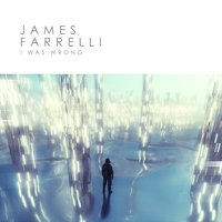 I Was Wrong — James Farrelli