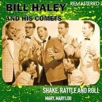 Shake, Rattle & Roll / Mary, Mary Lou — Bill Haley & The Comets