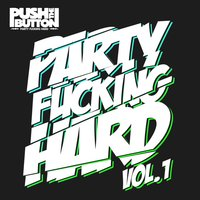 Push the Button - Party Fucking Hard, Vol. 1 — All Guns Blazing, Klubbaa&Trigger