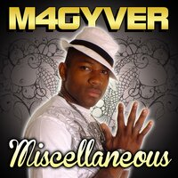Miscellaneous — M4gyver