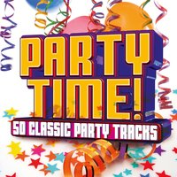 Party Time! 50 Classic Party Tracks — сборник