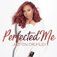 Perfected Me — Jazmin Crumley