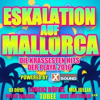 Eskalation auf Mallorca, die krassesten Hits der Playa 2016 powered by Xtreme Sound — сборник