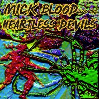 Heartless Devils — Heartless Devils, Heartless Devils feat. Mick Blood