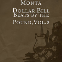 Beats by the Pound, Vol. 2 — Monta Dollar Bill