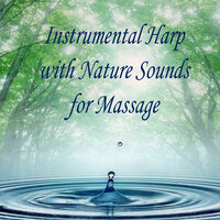 Instrumental Harp With Nature Sounds for Massage — Massage Therapy Music, The Harp Players