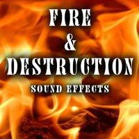 Fire and Destruction Sound Effects — Sound Ideas