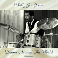 Drums Around The World — Cannonball Adderley, Benny Golson, Wynton Kelly, Curtis Fuller, Blue Mitchell, Lee Morgan, Philly Joe Jones