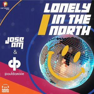 Jose Am feat. Paul Damixie, Jose AM, Paul Damixie - Lonely in the North