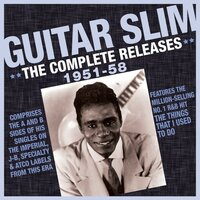 The Complete Releases 1951-58 — Guitar Slim