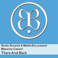 There And Back — Guido Durante, Mattia Evo, Massimo Cassini