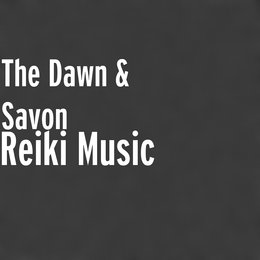 Reiki Music — The Dawn, Savon