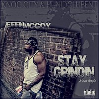 Stay Grindin — Knoc City, Effn McCoy