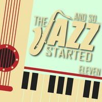 And So... The Jazz Started / Eleven — сборник
