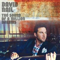 The Sound of a Million Dreams — David Nail