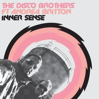 Inner Sense — Andrea Britton, The Disco Brothers