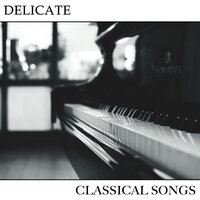 #2018 Delicate Classical Songs — Pianoramix, London Piano Consort, RPM (Relaxing Piano Music), Pianoramix, RPM (Relaxing Piano Music), London Piano Consort