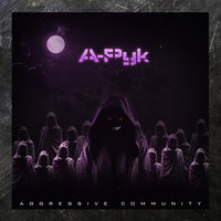 Aggressive Community — A-Pyk
