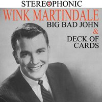 Big Bad John & Deck of Cards — Wink Martindale