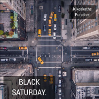 Black Saturday — Kikeakathe Punisher