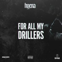 For All My Drillers — Hyena