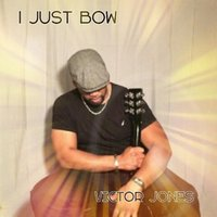I Just Bow — Victor Jones