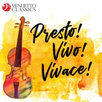 Presto! Vivo! Vivace! The Fastest Classical Music Ever — сборник
