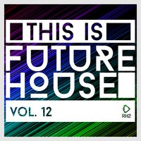 This Is Future House, Vol. 12 — сборник