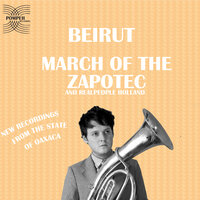March of the Zapotec and Real People Holland — Beirut