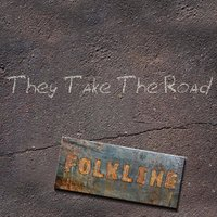 They Take the Road — Folkline
