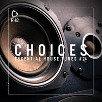 Choices - Essential House Tunes #24 — сборник