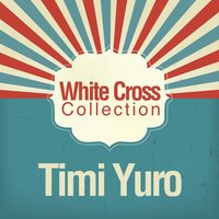 White Cross Collection — Timi Yuro