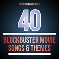 40 Blockbuster Movie Songs & Themes — Movie Sounds Unlimited