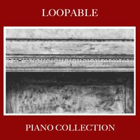 #9 Loopable Piano Collection — Pianoramix, London Piano Consort, RPM (Relaxing Piano Music), Pianoramix, RPM (Relaxing Piano Music), London Piano Consort