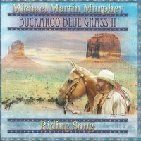 Buckaroo Blue II - Riding Song — Michael Martin Murphey
