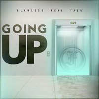 Going Up — Flawless Real Talk