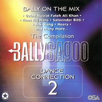 Dance Connection 2 - The Compilation — Bally Sagoo