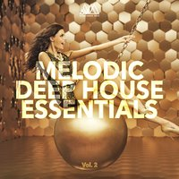 Melodic Deep House Essentials, Vol. 2 — сборник